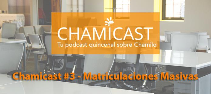 Chamicast #3: Cómo inscribir masivamente alumnos en Chamilo