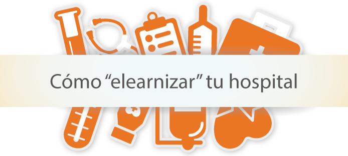 "5 ideas para ""elearnizar"" tu hospital"